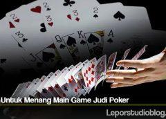 8 Trik Untuk Menang Main Game Judi Poker