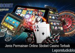 Jenis Permainan Online Sbobet Casino Terbaik