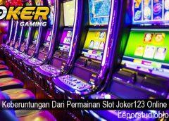Keberuntungan Dari Permainan Slot Joker123 Online