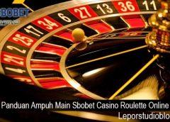 Panduan Ampuh Main Sbobet Casino Roulette Online
