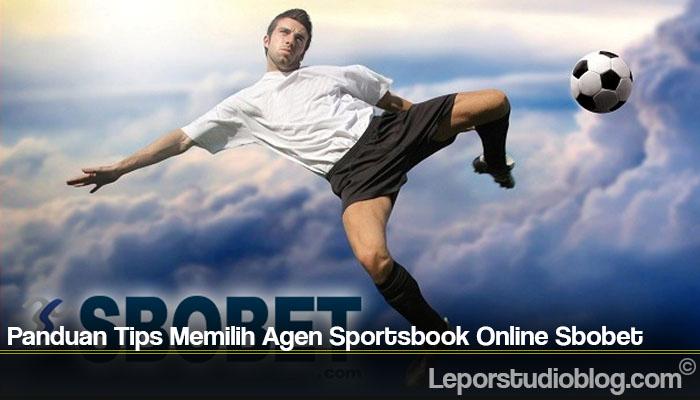 Panduan Tips Memilih Agen Sportsbook Online Sbobet