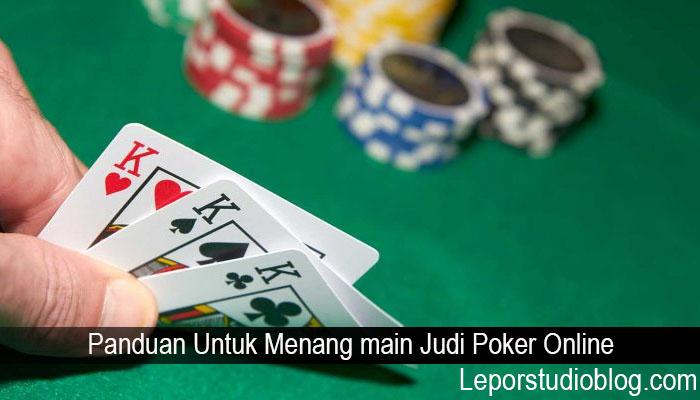 Panduan Untuk Menang main Judi Poker Online