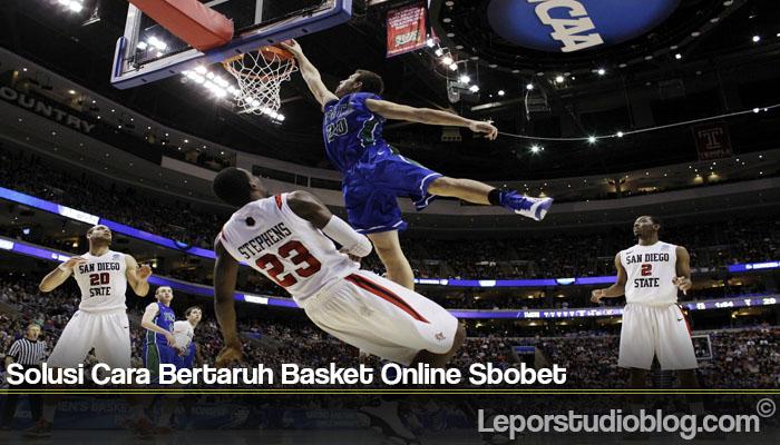 Solusi Cara Bertaruh Basket Online Sbobet