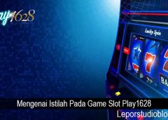 Mengenai Istilah Pada Game Slot Play1628