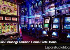 Panduan Strategi Taruhan Game Slot Online